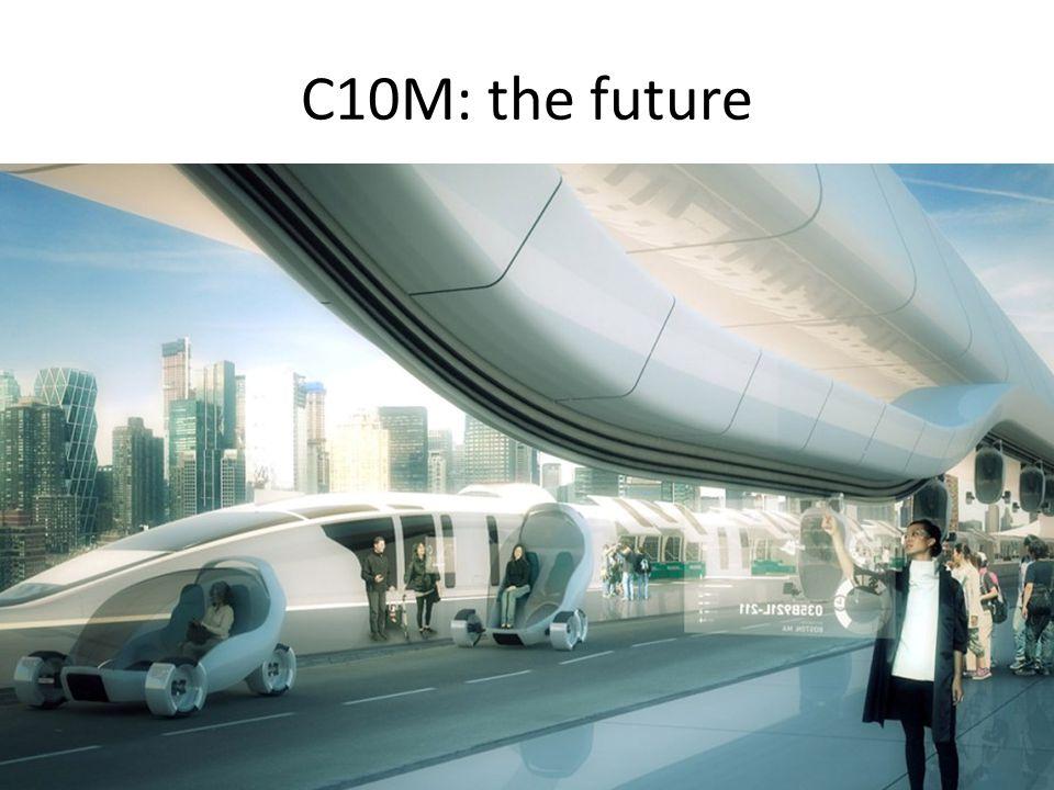 C10M: the future