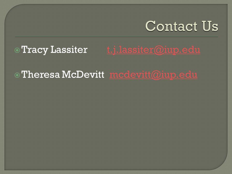 Tracy Lassitert.j.lassiter@iup.edut.j.lassiter@iup.edu Theresa McDevitt mcdevitt@iup.edumcdevitt@iup.edu