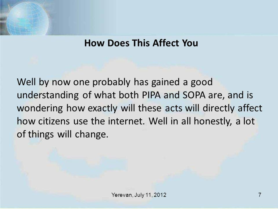 Yerevan, July 11, 20128 Blog Sites like 1stwebdesigner could be blocked or shut down As stated prior in what PIPA and SOPA are and what will they enable U.S.