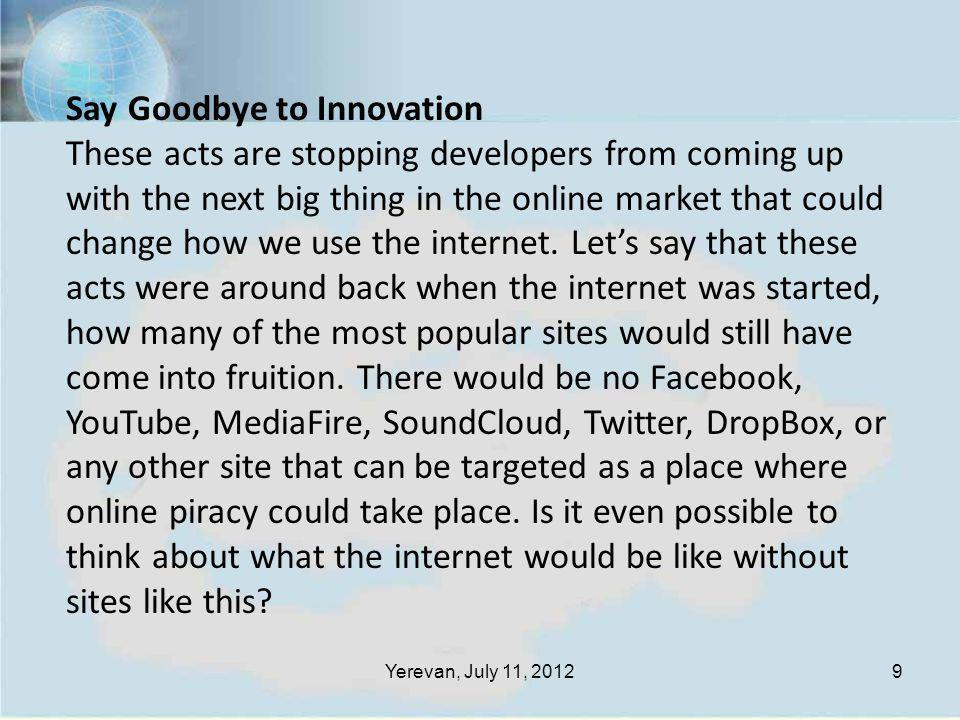 Yerevan, July 11, 201210 The Internet is an extraordinary platform for innovation.
