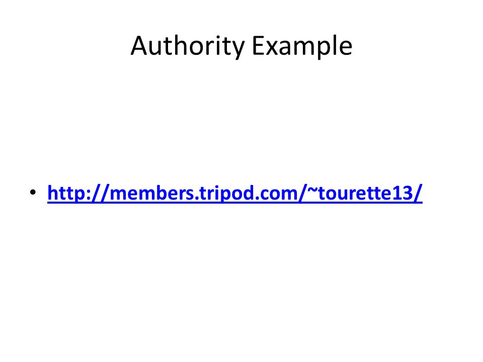 Authority Example http://members.tripod.com/~tourette13/