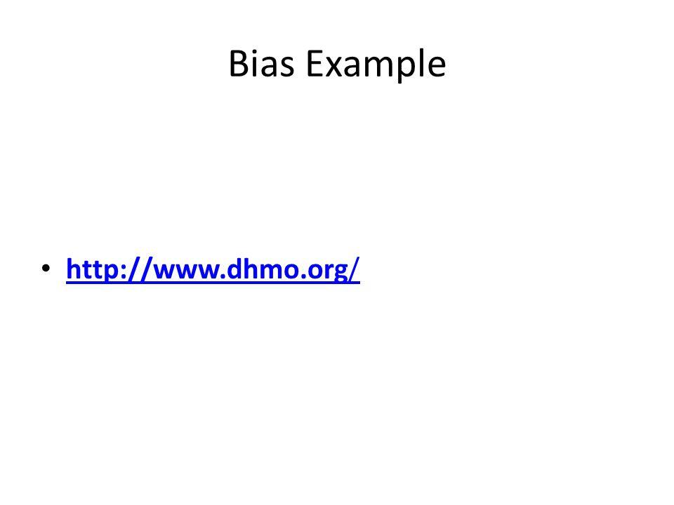 Bias Example http://www.dhmo.org/ http://www.dhmo.org/