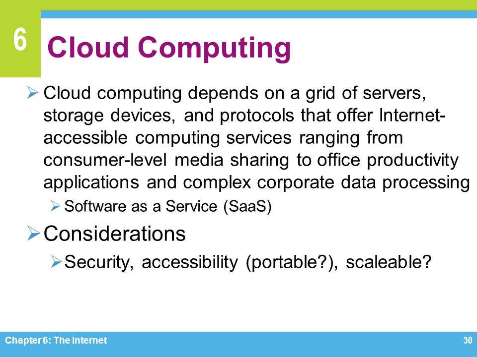 6 Cloud Computing Cloud computing depends on a grid of servers, storage devices, and protocols that offer Internet- accessible computing services rang