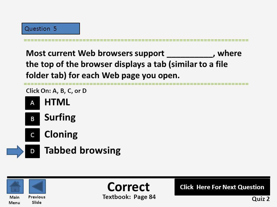 Question 5 A B C D ================================================================= Most current Web browsers support __________, where the top of th