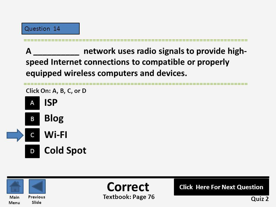 Question 14 B A C D ================================================================= A __________ network uses radio signals to provide high- speed I
