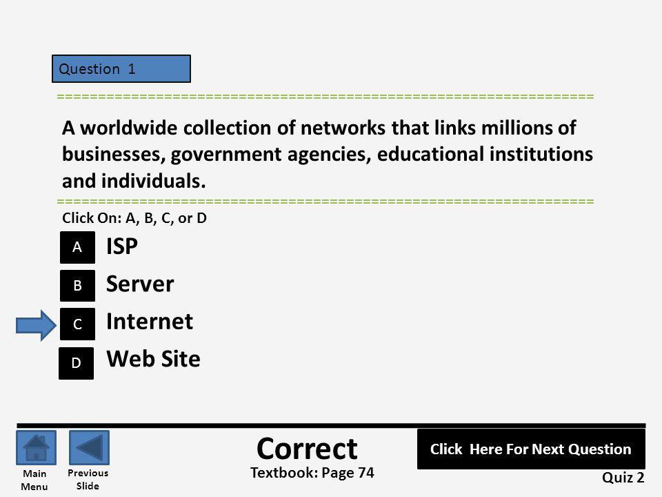 Question 1 D A C B ================================================================= A worldwide collection of networks that links millions of busines
