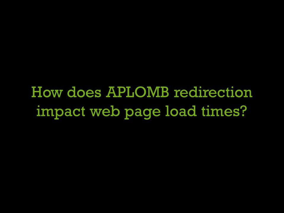 How does APLOMB redirection impact web page load times?