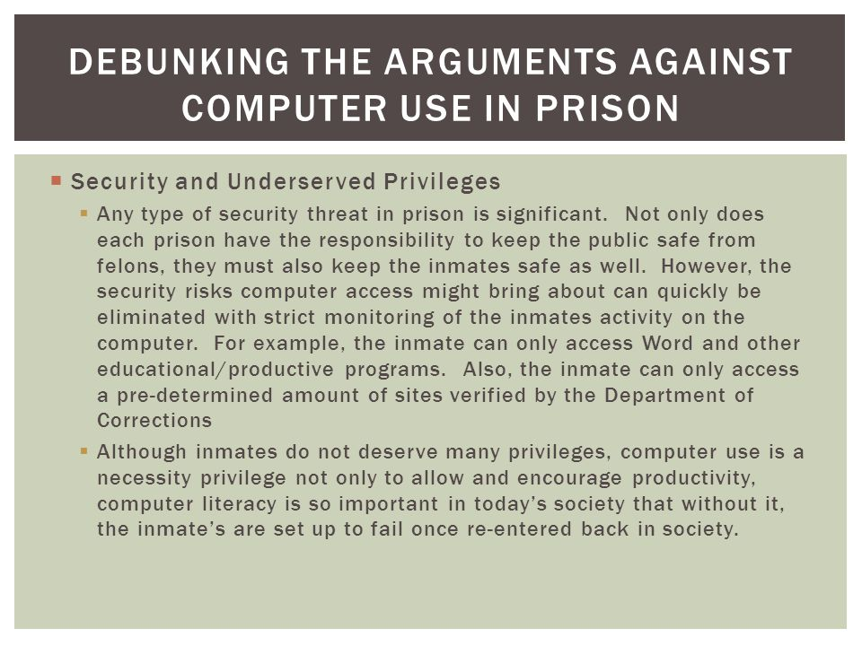 Security and Underserved Privileges Any type of security threat in prison is significant.