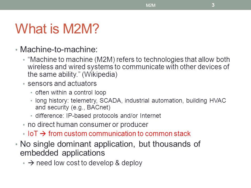 M2M varies in communication needs 1/hour1/minute1/second10/second sensors actuators 14 M2M