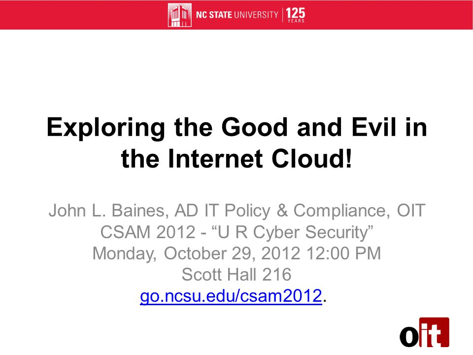 Exploring the Good and Evil in the Internet Cloud.