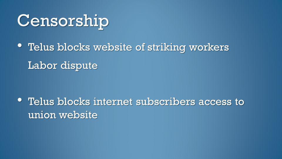 Censorship Telus blocks website of striking workers Telus blocks website of striking workers Labor dispute Telus blocks internet subscribers access to