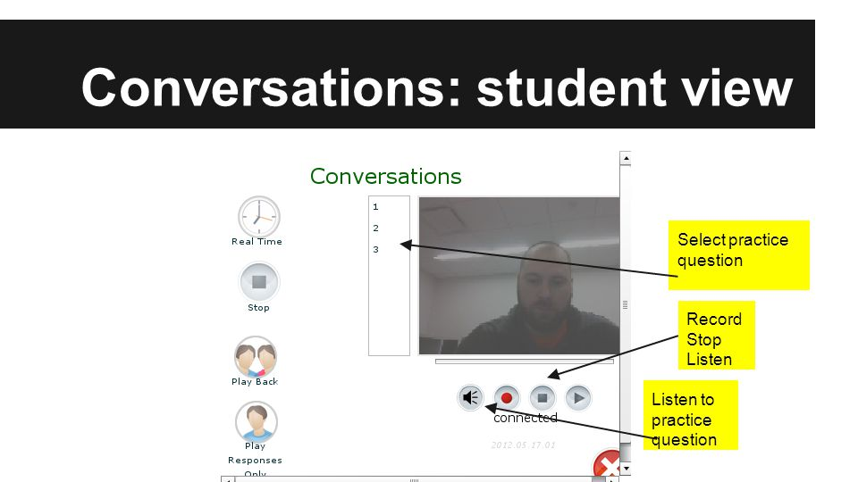 Conversations: student view Listen to practice question Select practice question Record Stop Listen