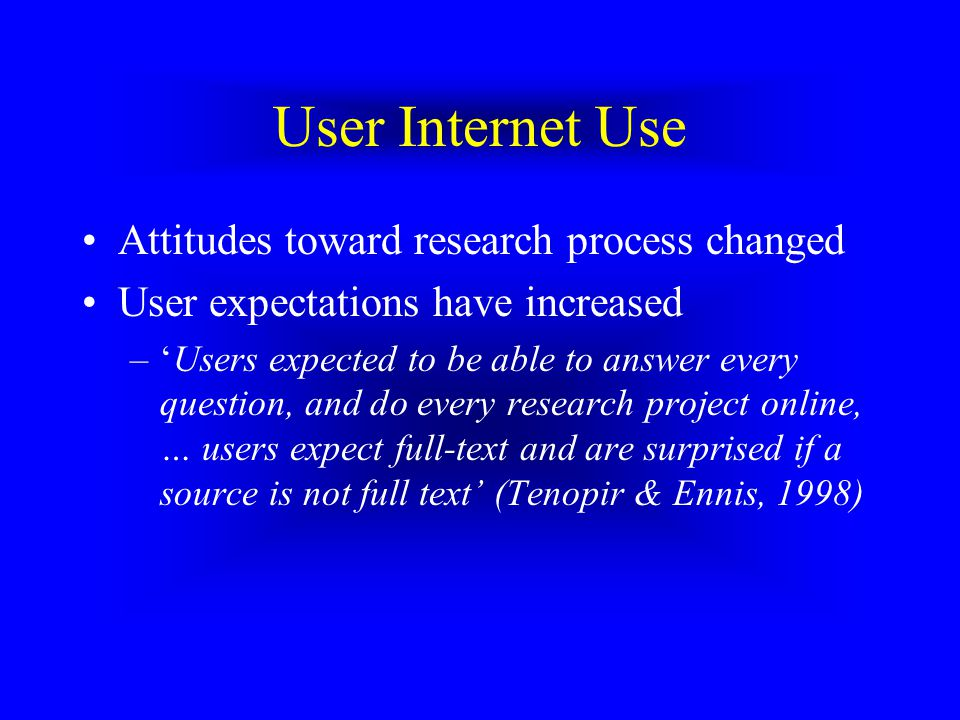 User Internet Use Academic rather than recreational –Academic use included database access, search engine searches, specifc urls and image searches –N