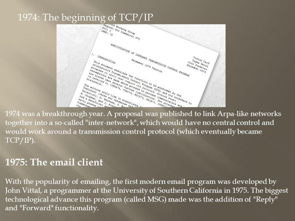 1974: The beginning of TCP/IP 1974 was a breakthrough year.