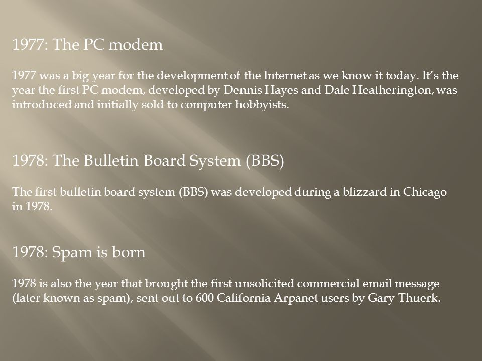 1977: The PC modem 1977 was a big year for the development of the Internet as we know it today.