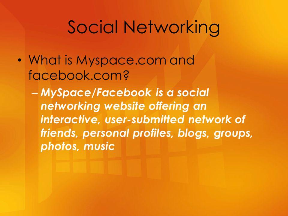 What is Myspace.com and facebook.com.