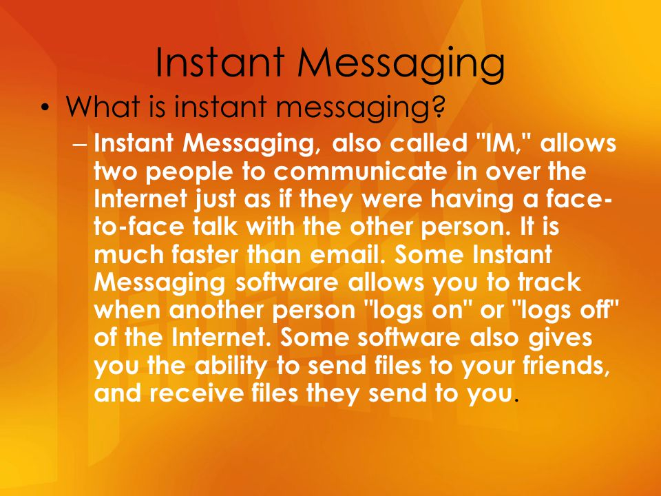 What is instant messaging? – Instant Messaging, also called