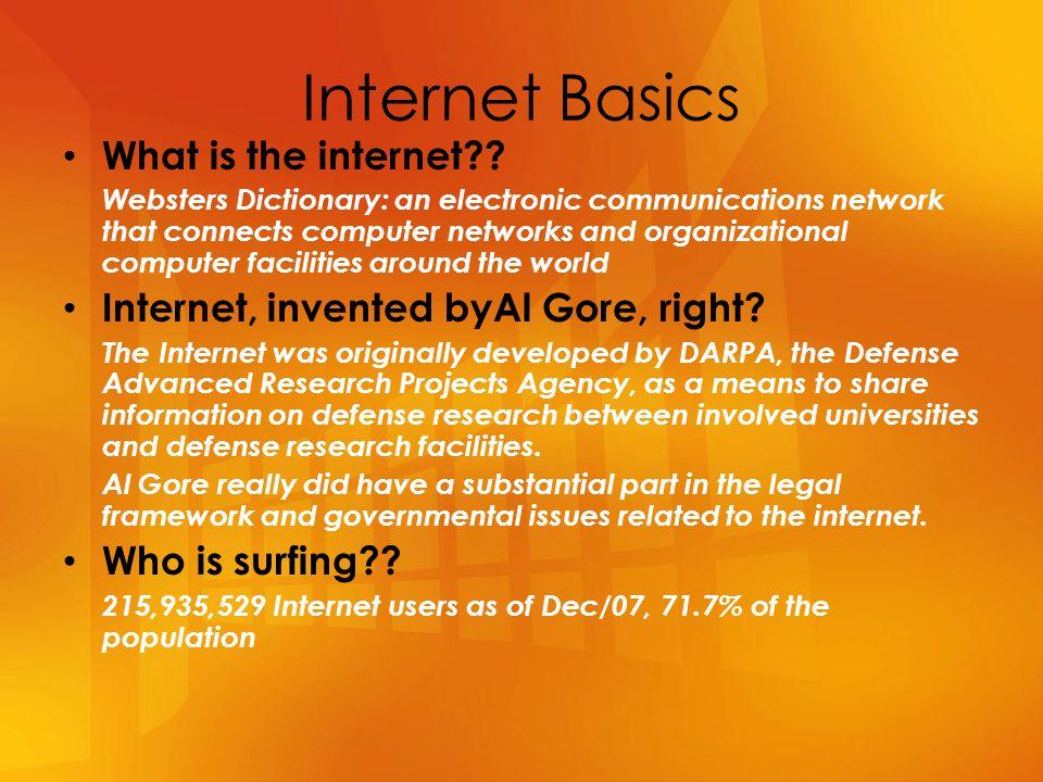 Internet Basics What is the internet?.