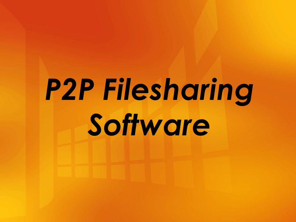 P2P Filesharing Software