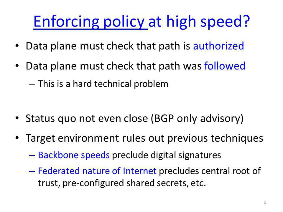 Enforcing policy at high speed.