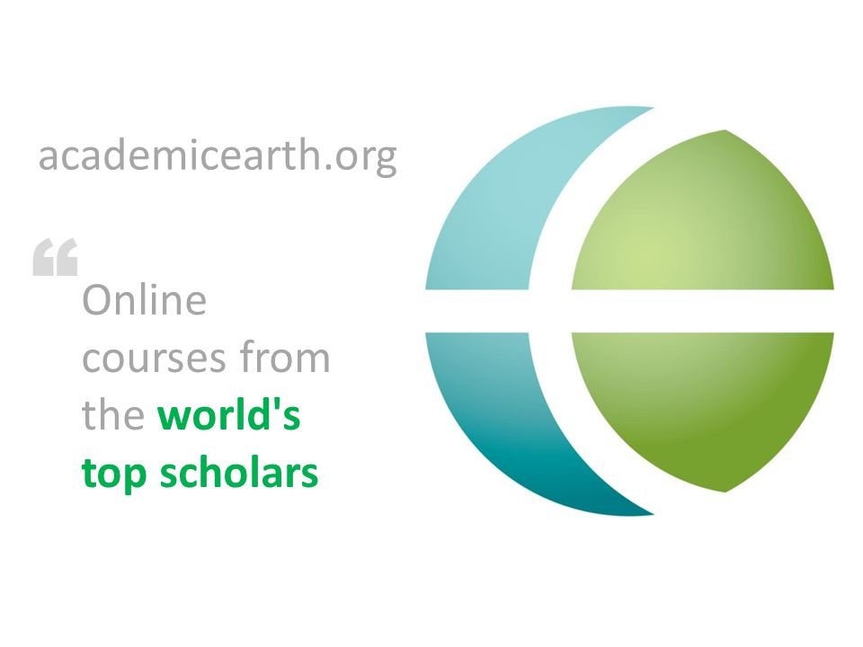 academicearth.org Online courses from the world s top scholars