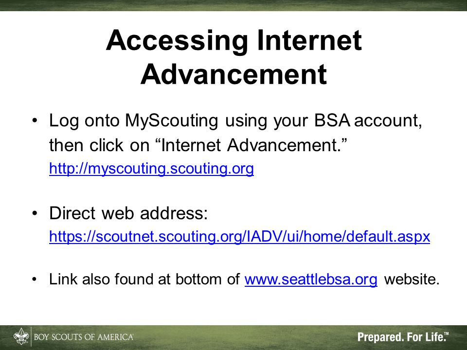 Accessing Internet Advancement Log onto MyScouting using your BSA account, then click on Internet Advancement.