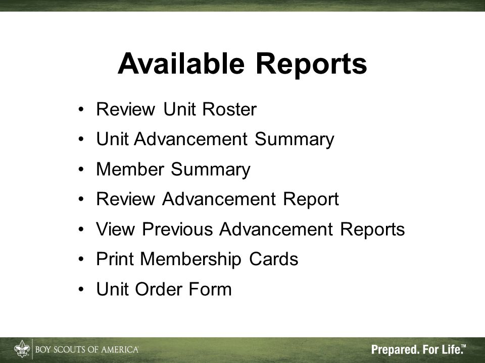 Available Reports Review Unit Roster Unit Advancement Summary Member Summary Review Advancement Report View Previous Advancement Reports Print Membership Cards Unit Order Form