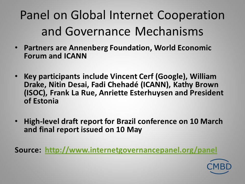 Panel on Global Internet Cooperation and Governance Mechanisms Partners are Annenberg Foundation, World Economic Forum and ICANN Key participants incl