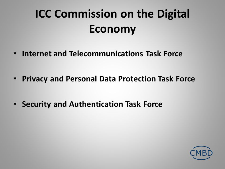 ICC Commission on the Digital Economy Internet and Telecommunications Task Force Privacy and Personal Data Protection Task Force Security and Authenti