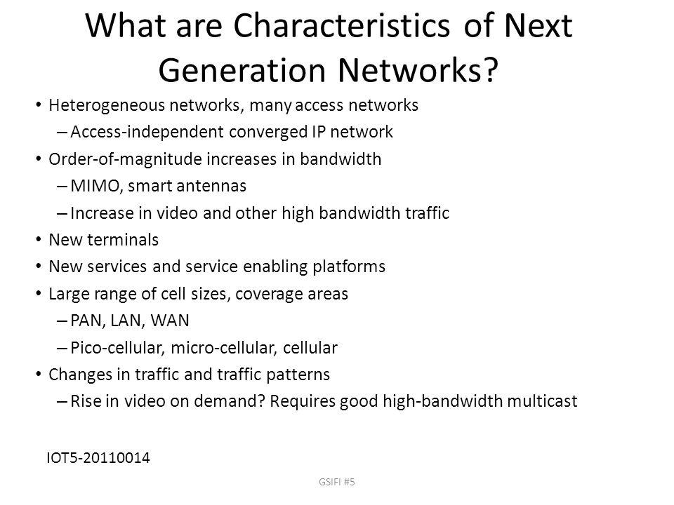 Mobile Wireless Internet: A Scenario 802.11a/b/g Bluetooth IPv6 Network UMTS/CDMA Network Internet Domain1 Domain2 UMTS/ CDMA PSTN gateway Hotspot CH Roaming User Ad Hoc Network PAN LAN WAN LAN PSTN 802.11 a/b/g GSIFI #5 IOT5-20110014