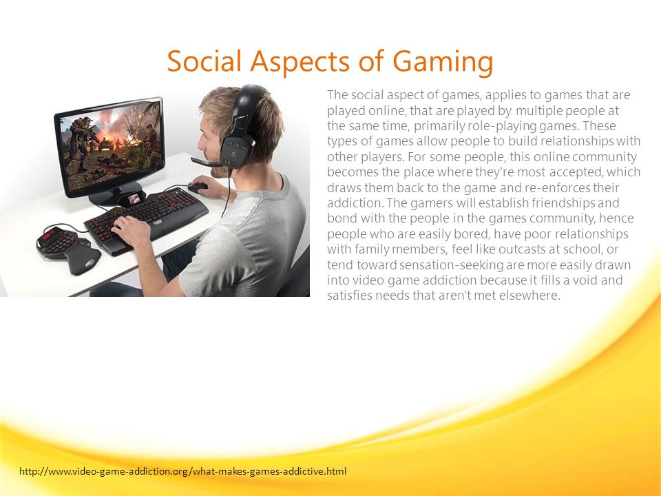 Social Aspects of Gaming The social aspect of games, applies to games that are played online, that are played by multiple people at the same time, primarily role-playing games.