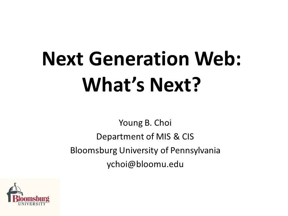 Next Generation Web: Whats Next. Young B.