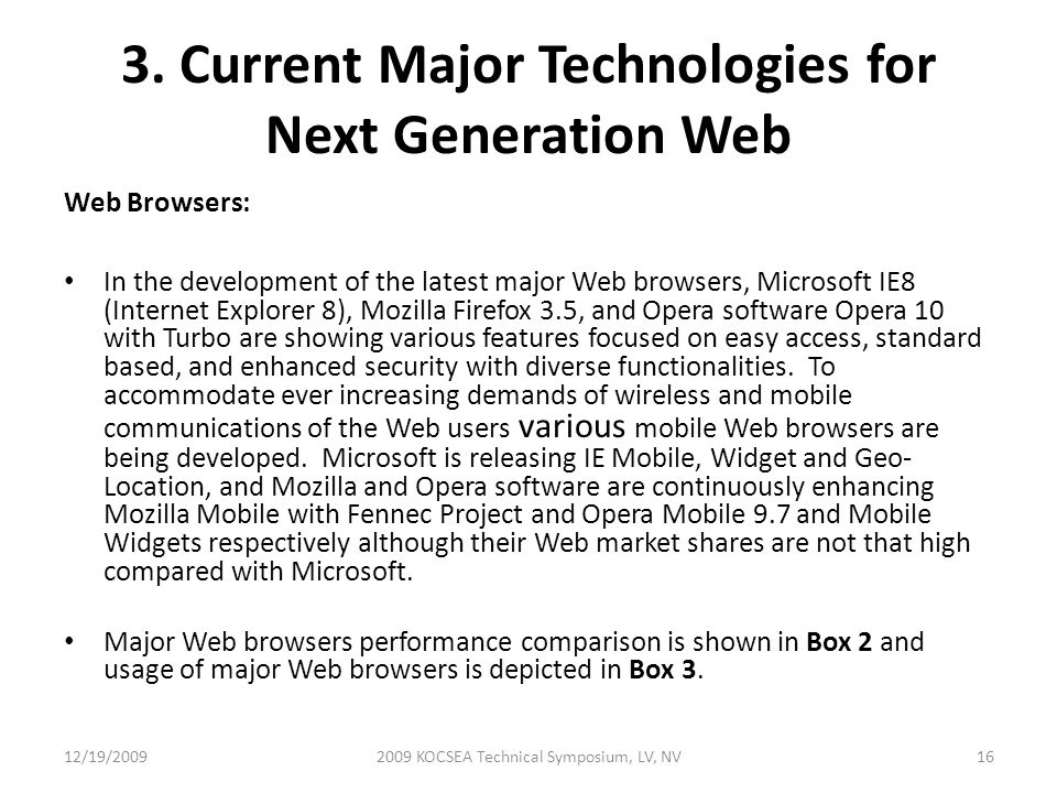3. Current Major Technologies for Next Generation Web Web Browsers: In the development of the latest major Web browsers, Microsoft IE8 (Internet Explo