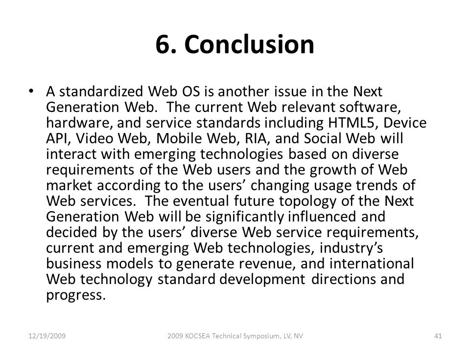 6. Conclusion A standardized Web OS is another issue in the Next Generation Web.