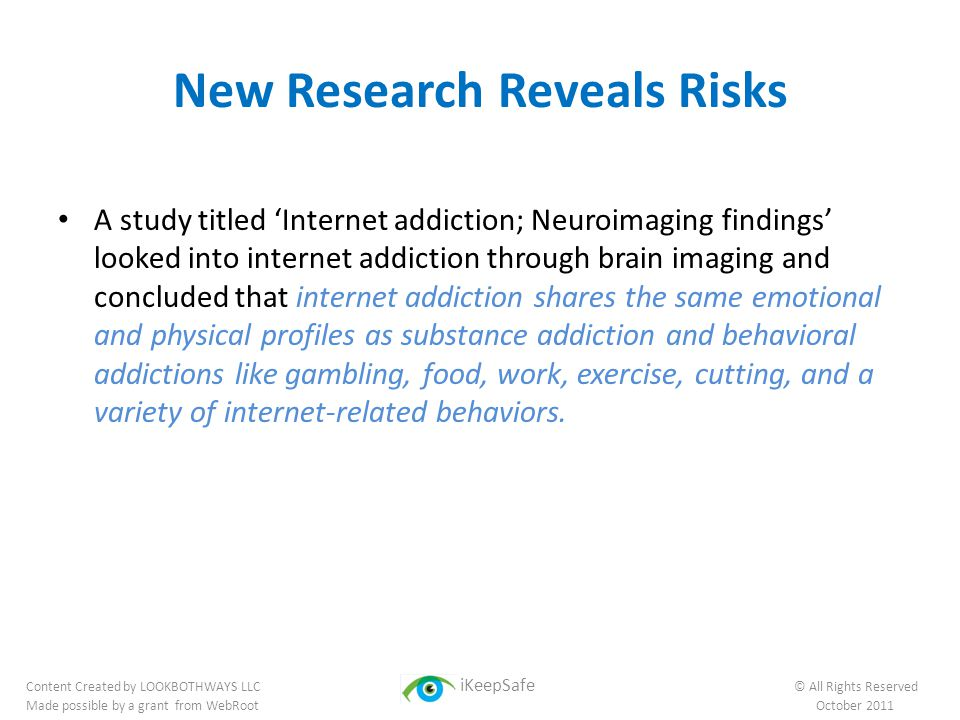 New Research Reveals Risks A study titled Internet addiction; Neuroimaging findings looked into internet addiction through brain imaging and concluded
