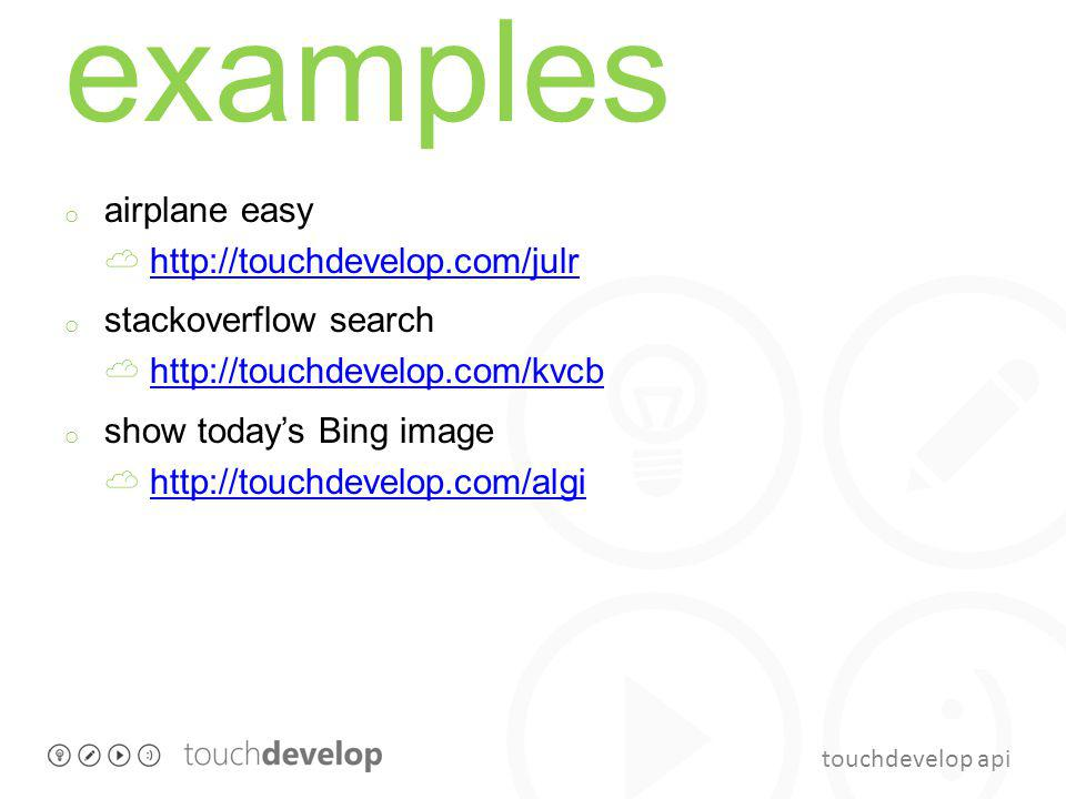 touchdevelop api examples o airplane easy http://touchdevelop.com/julrhttp://touchdevelop.com/julr o stackoverflow search http://touchdevelop.com/kvcb