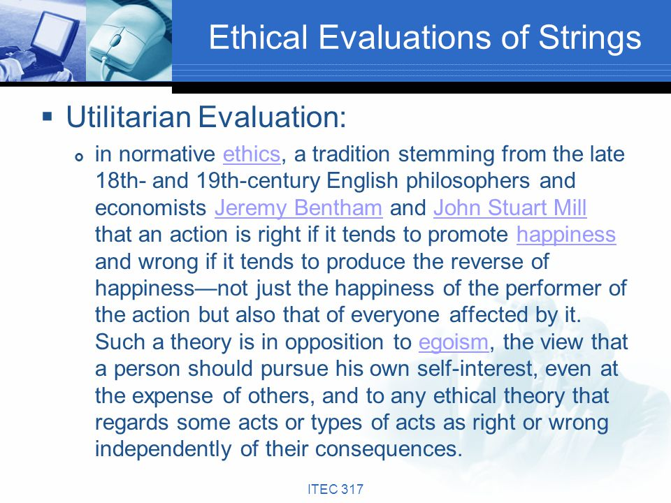 Ethical Evaluations of Strings Utilitarian Evaluation: in normative ethics, a tradition stemming from the late 18th- and 19th-century English philosop