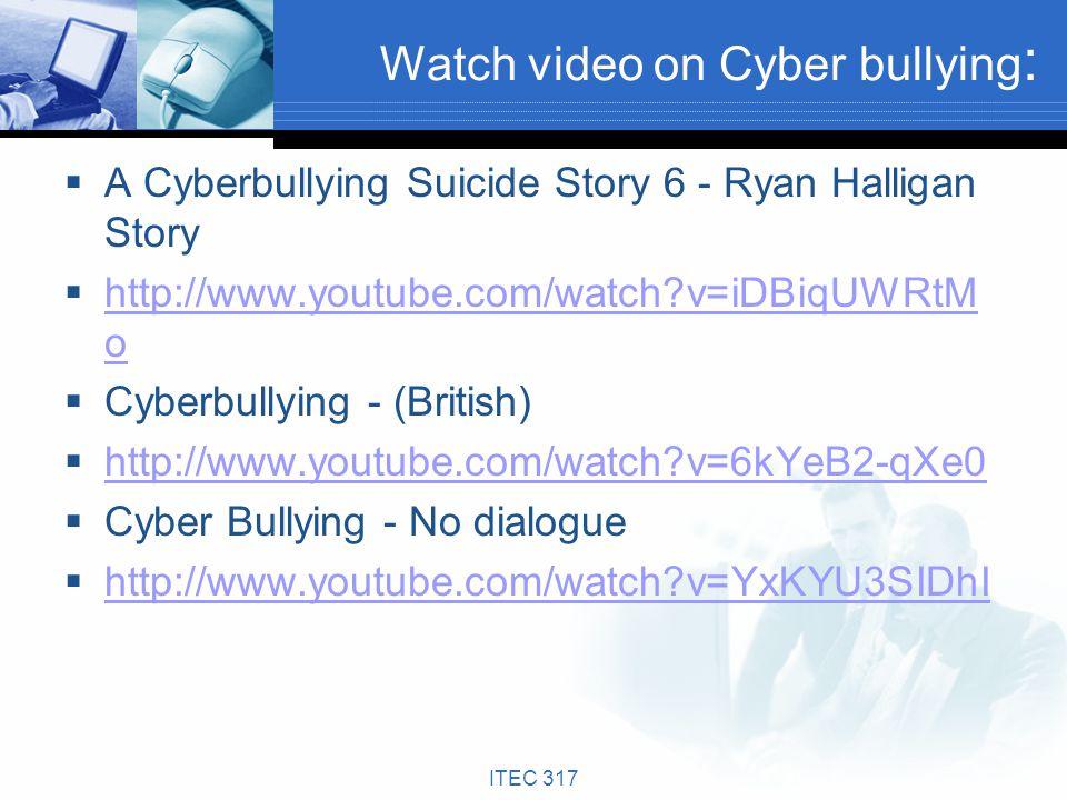 A Cyberbullying Suicide Story 6 - Ryan Halligan Story http://www.youtube.com/watch?v=iDBiqUWRtM o http://www.youtube.com/watch?v=iDBiqUWRtM o Cyberbul