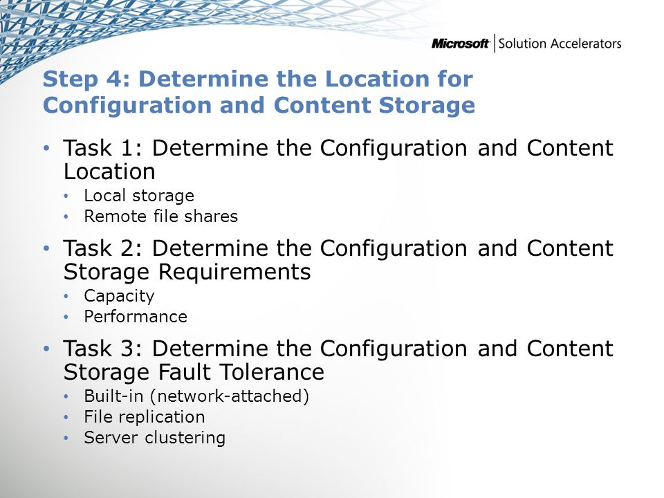 Step 4: Determine the Location for Configuration and Content Storage Task 1: Determine the Configuration and Content Location Local storage Remote fil