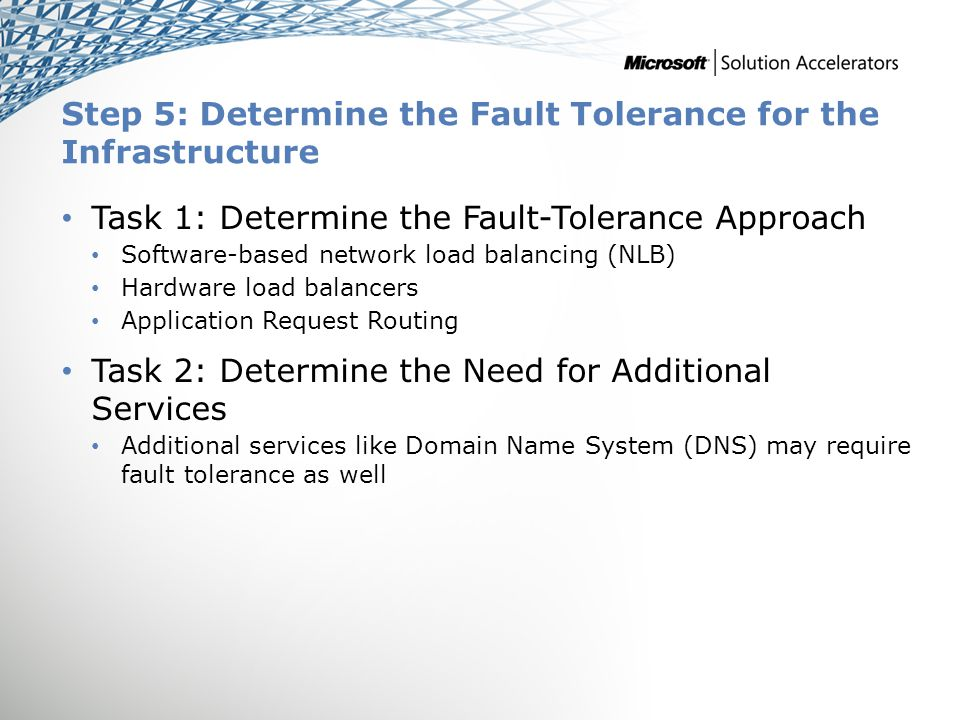 Step 5: Determine the Fault Tolerance for the Infrastructure Task 1: Determine the Fault-Tolerance Approach Software-based network load balancing (NLB