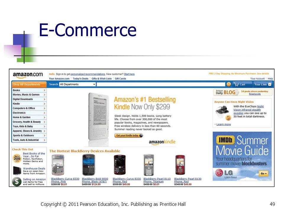 E-Commerce Copyright © 2011 Pearson Education, Inc. Publishing as Prentice Hall49