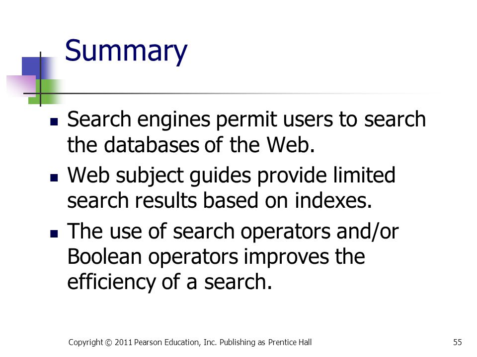 Summary Search engines permit users to search the databases of the Web. Web subject guides provide limited search results based on indexes. The use of