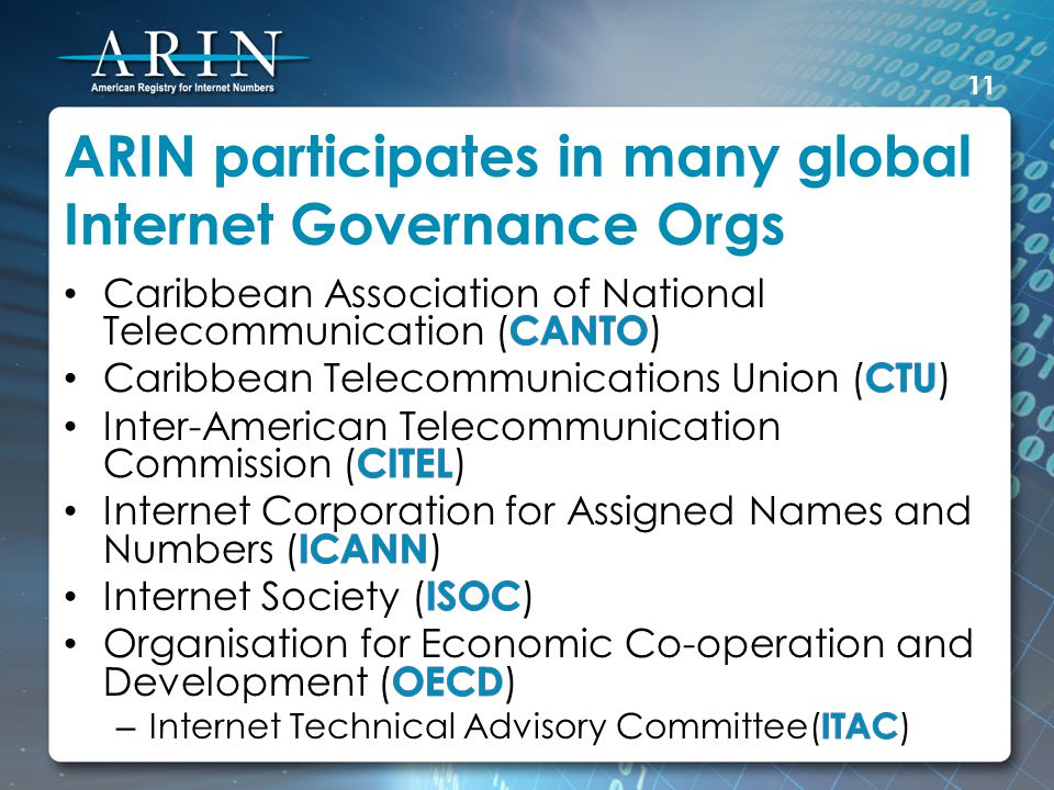 ARIN participates in many global Internet Governance Orgs 11