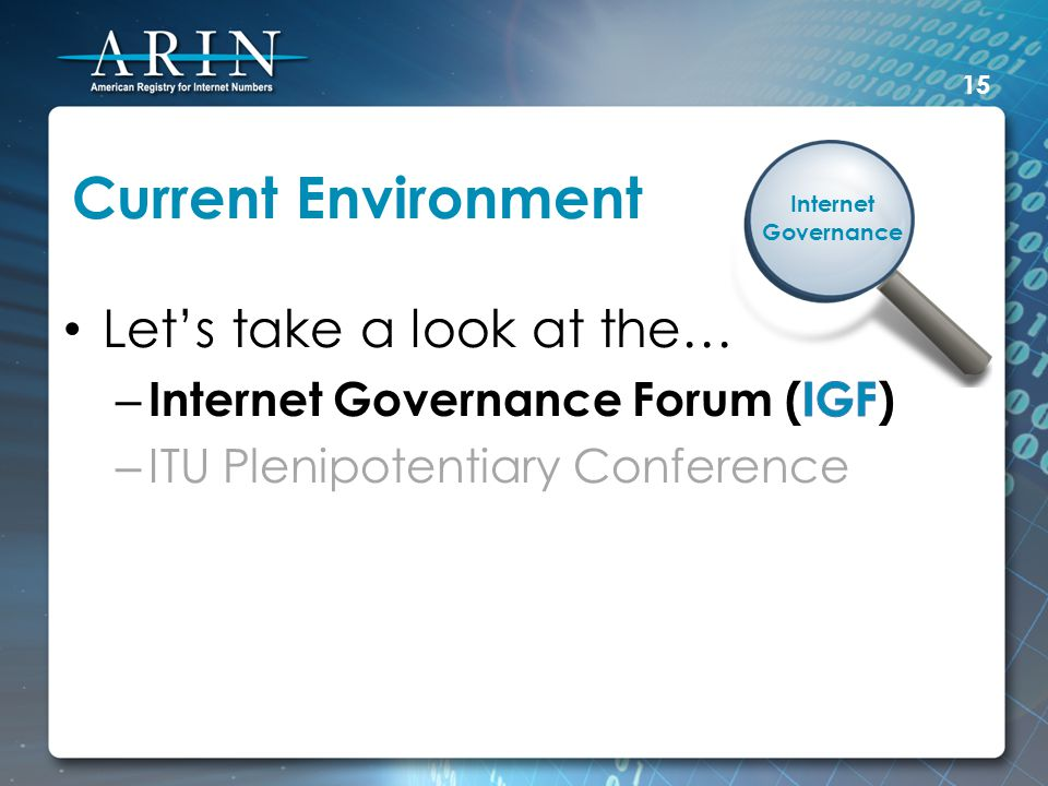 Current Environment 15 Internet Governance