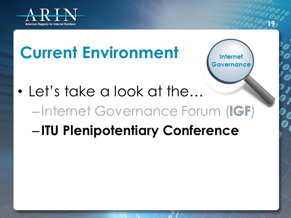 Current Environment 19 Internet Governance