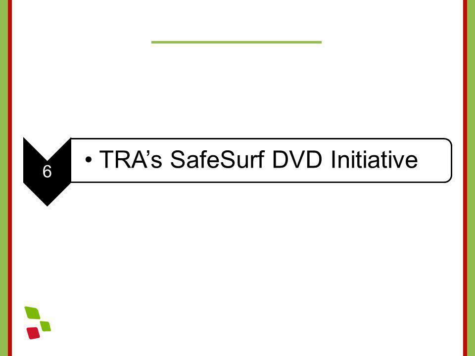 6 TRAs SafeSurf DVD Initiative