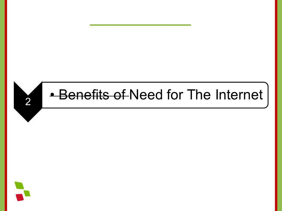 2 Benefits of Need for The Internet