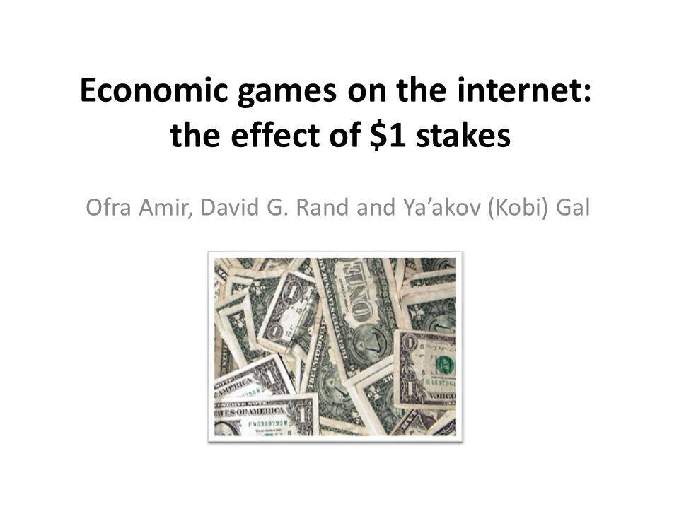 Economic games on the internet: the effect of $1 stakes Ofra Amir, David G.