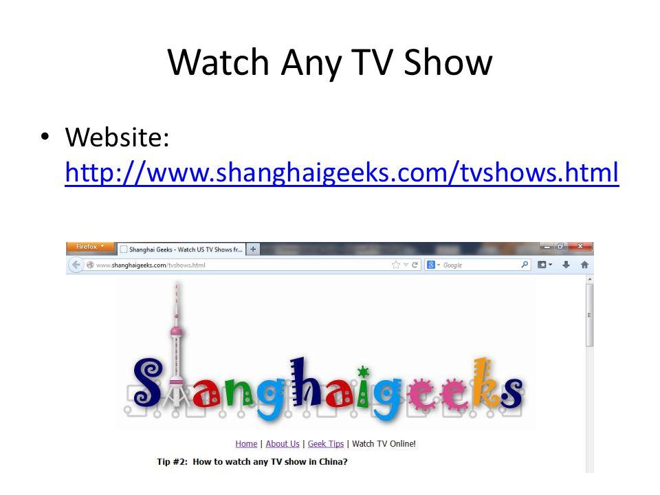 Watch Any TV Show Website: http://www.shanghaigeeks.com/tvshows.html http://www.shanghaigeeks.com/tvshows.html