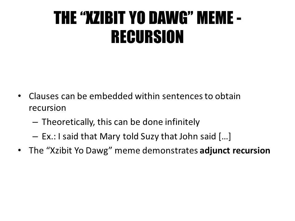 THE XZIBIT YO DAWG MEME - RECURSION